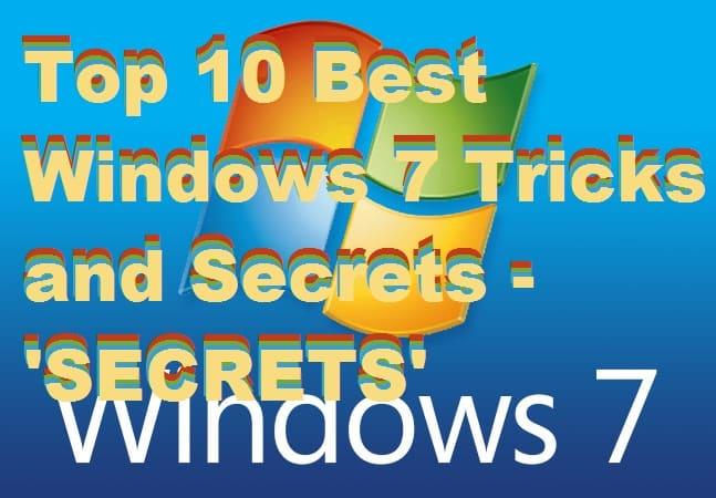 Top 10 Best Windows 7 Tricks and Secrets - 'SECRETS'