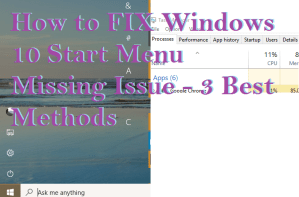 How to FIX Windows 10 Start Menu Missing Issue – 3 Best Methods