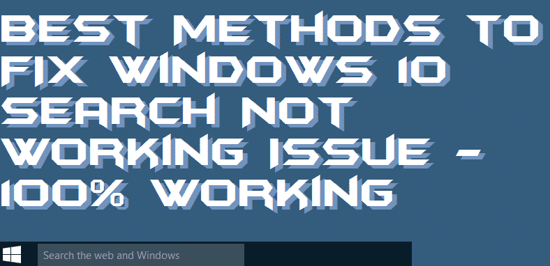 Best Methods to FIX Windows 10 Search Not Working Issue - 100% Working