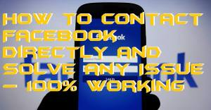 How To Contact Facebook Directly and Solve any Issue – 100% Working