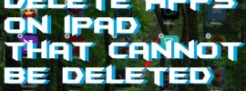 How to Delete Apps on iPad that Cannot be Deleted