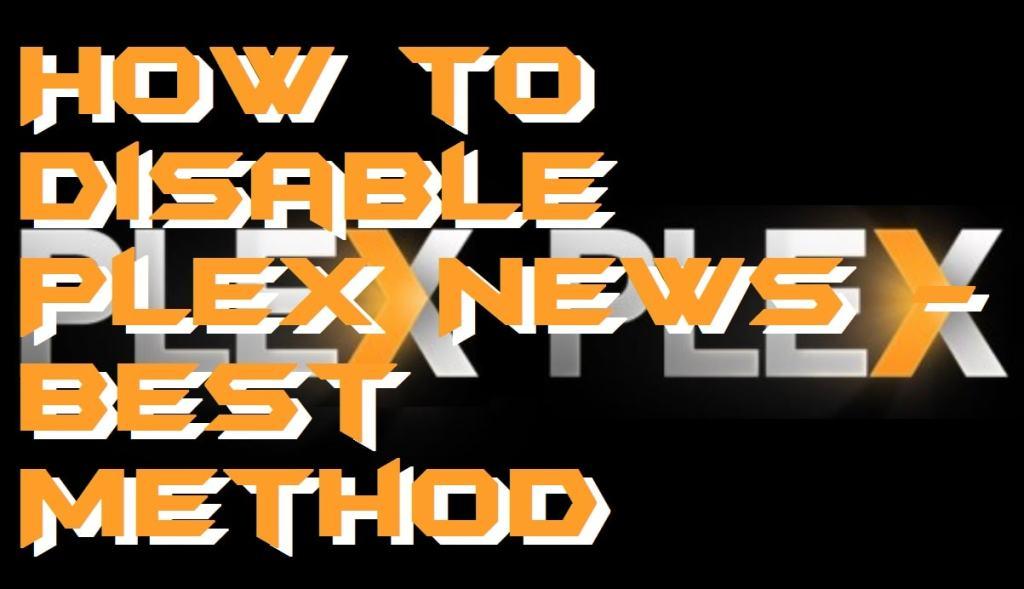How to Disable Plex News - Best Method