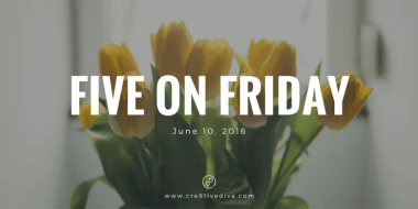 Five on Friday for June 10, 2016