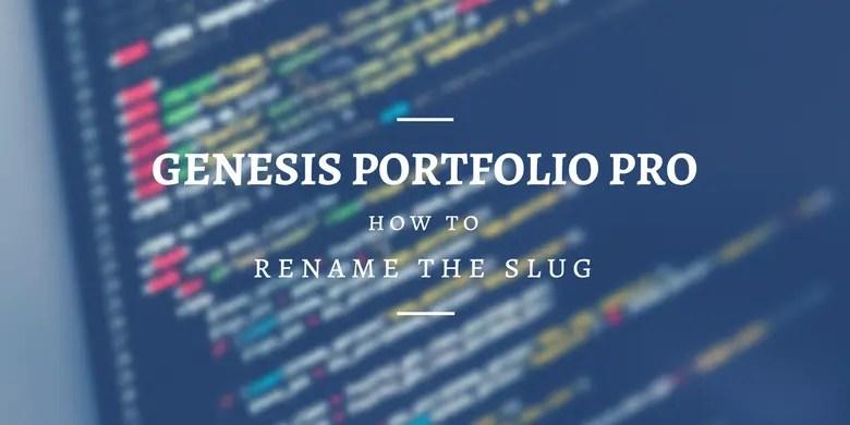 rename the genesis portfolio pro slug