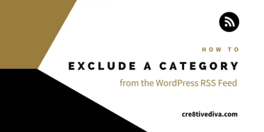 How to Exclude (Hide) a Category from the WordPress RSS Feed
