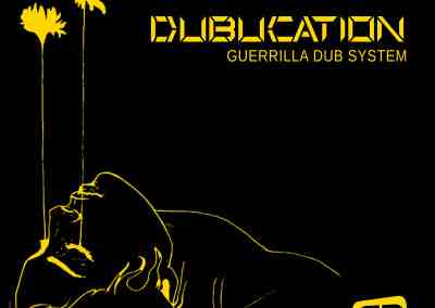 "Guerrilla Dub System – ""Dubucation"""