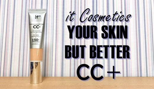 アメリカで話題の最強CCクリームを試してみた!けど・・・?【it Cosmetics YOUR SKIN BUT BETTER CC+】
