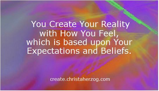 How You Create Your Reality