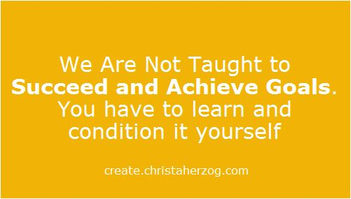 Learn and condition to succeed and achieve goals