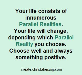 Parallel Realities Your Choice