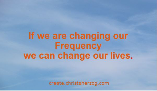 Change of Frequency is Change of Life
