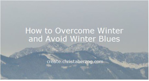How to Overcome Winter and Beat Winter Blues