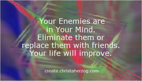 How to Eliminate Your Enemies in Your Mind