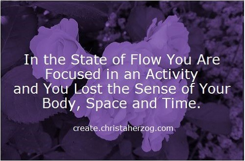 In The State of Flow You have no Sennse of Soace and Time