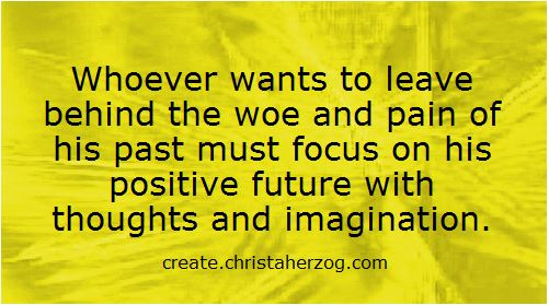 Focus on your positive future
