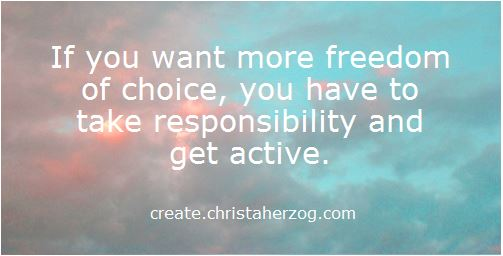 More Freedom of Choice involves more Responsibility