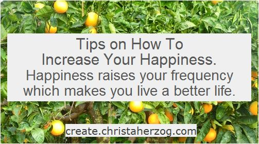 Tips on how to increase your happiness