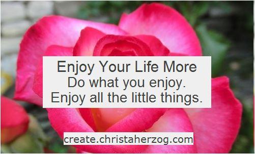 Enjoy Life More