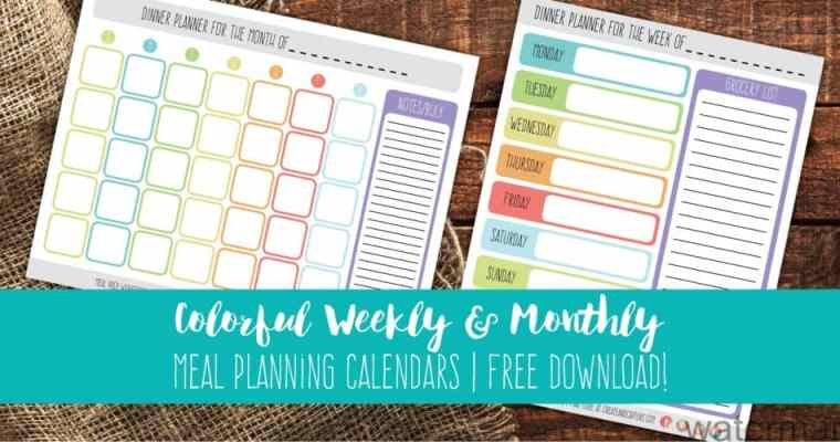 Colorful Weekly & Monthly Meal Planning Calendars | Free Download!