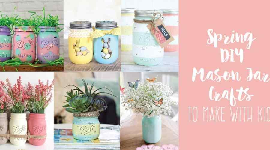 Spring DIY Mason Jar Crafts To Make With Kids | Create&Capture