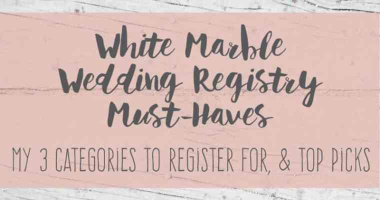 White Marble Wedding Registry Must-Haves