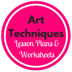 Art Technique Lesson Plans and Worksheets