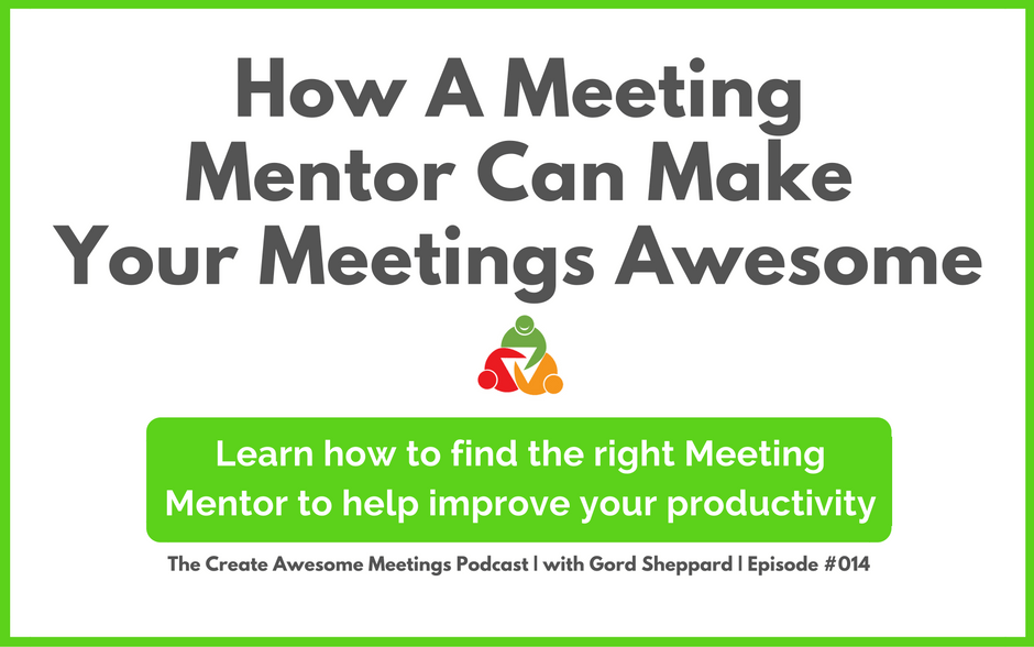 CAM 014: How A Meeting Mentor Can Make Your Meetings Awesome