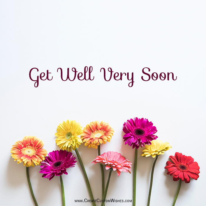 Create Custom Get Well Soon Card With Name Create Custom Wishes