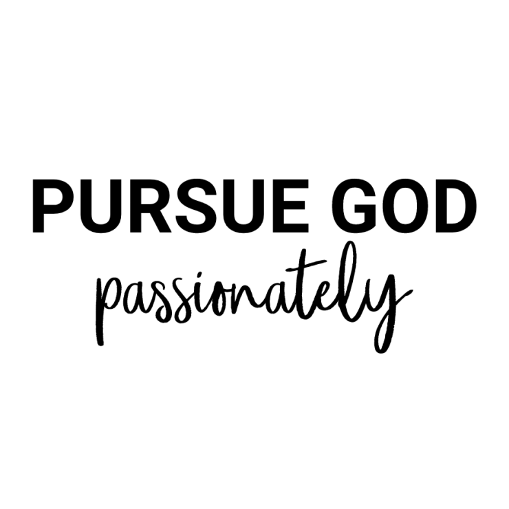 Pursue God fathfully