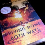 Book - Driving Home Both Ways by Dylan Moore