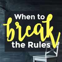 When to Break the Rules - 095