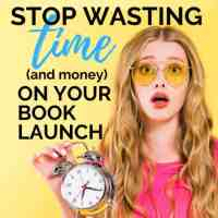How to Stop Wasting Time (and Money) on Book Launches