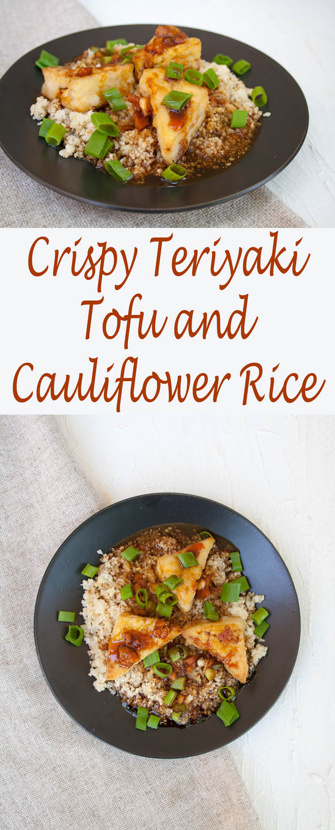 Crispy Teriyaki Tofu and Cauliflower Rice (vegan, gluten free) - Sweet and savory teriyaki sauce over crispy tofu and roasted cauliflower rice.
