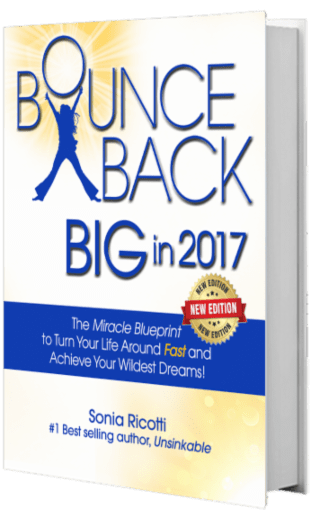 Bounce Back BIG in 2017 by Sonia Ricotti