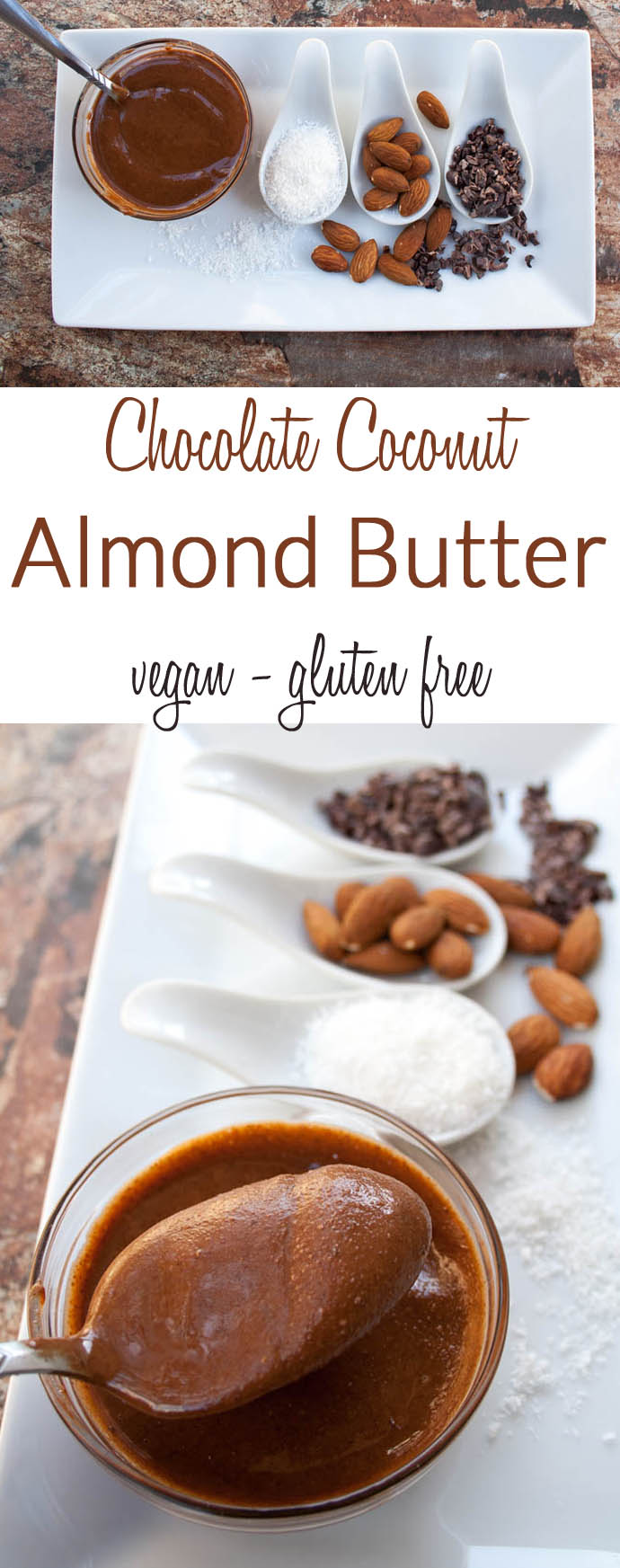 Chocolate Coconut Almond Butter (vegan, gluten free) - This is so good, you will want to eat it by the spoonful! It is dessert in a jar!