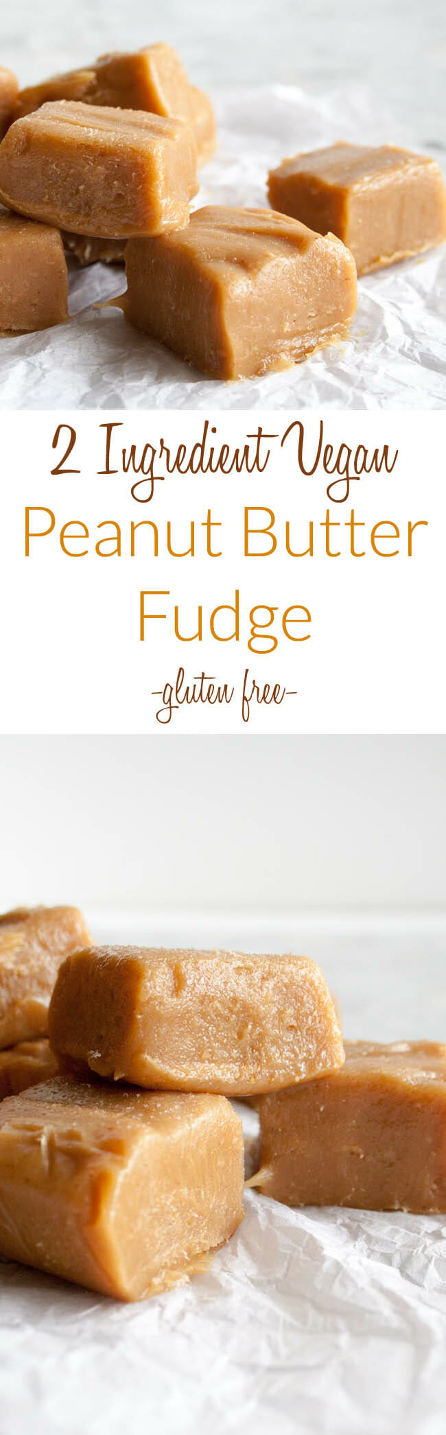 2 Ingredient Vegan Peanut Butter Fudge photo collage with two photos and text in between.