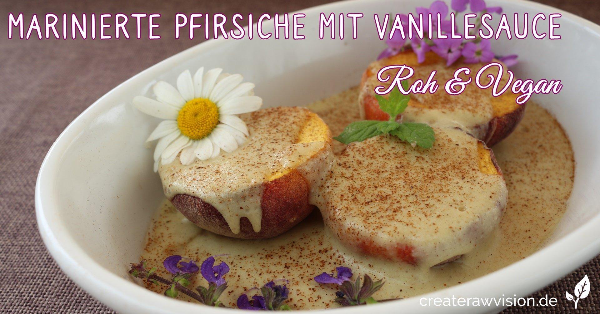Marinierte Pfirsiche mit Vanillesoße Roh & Vegan