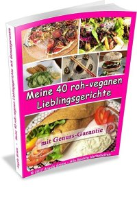 Buch Meine 40 roh-veganen Lieblingsgerichte