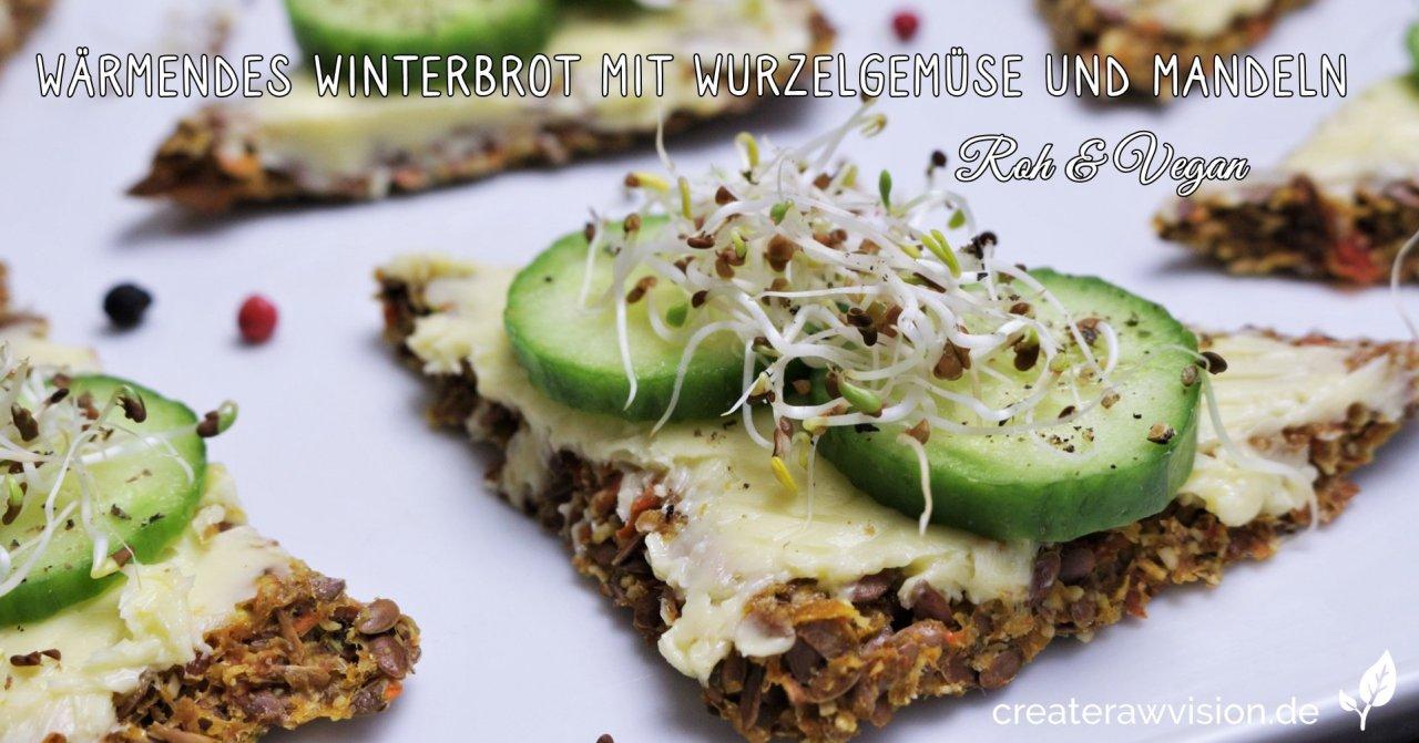 Wärmendes Brot mit Wurzelgemüse und Mandeln - Roh & Vegan