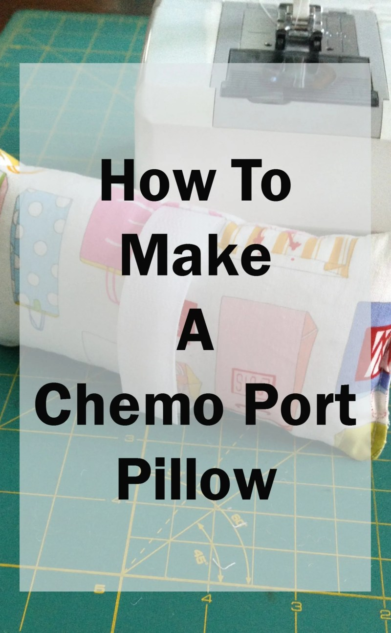 How To Make A Chemo Port Pillow Create To Donate