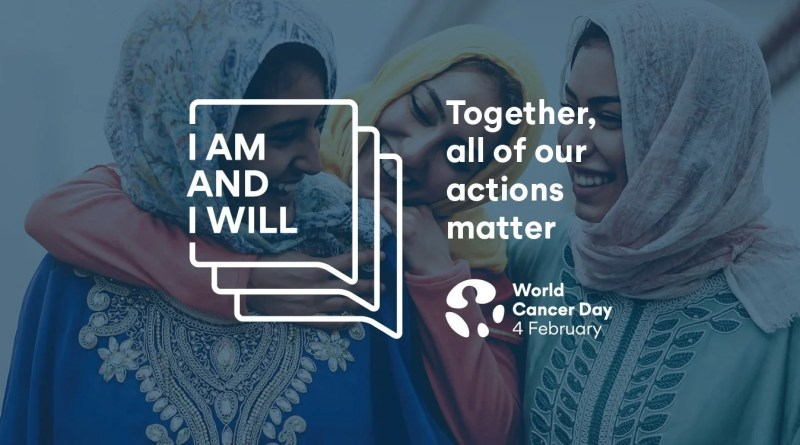 World Cancer Day 2021 I Am I Will