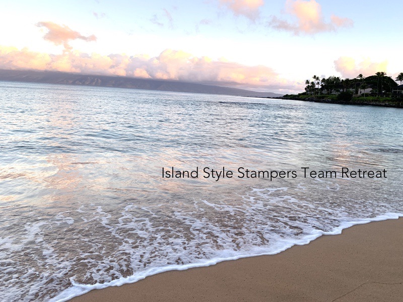 Island Style Stampers Team Retreat