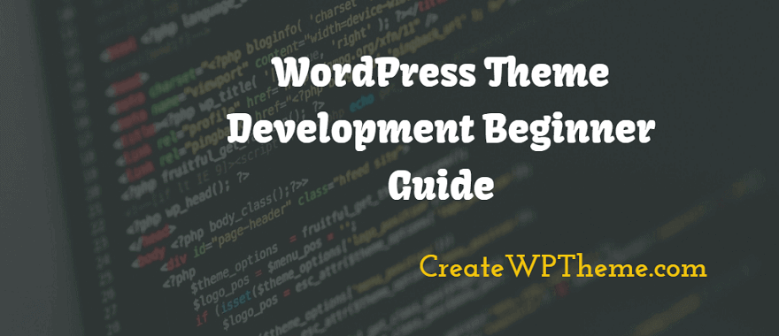 WordPress Theme Development Beginner Guide – Parent VS Child Themes