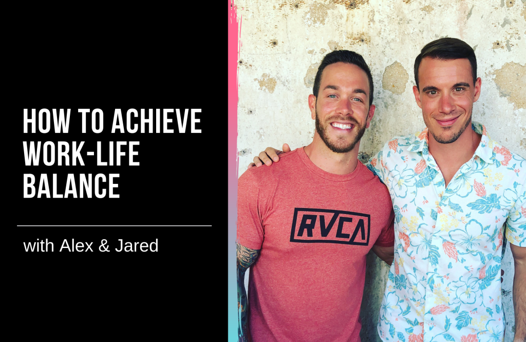 How to Achieve Work-Life Balance with Alex Sanfilippo & Jared Graybeal