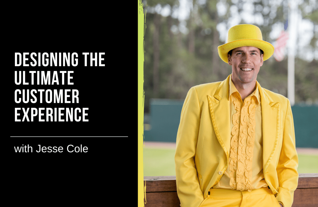 Designing the Ultimate Customer Experience with Jesse Cole