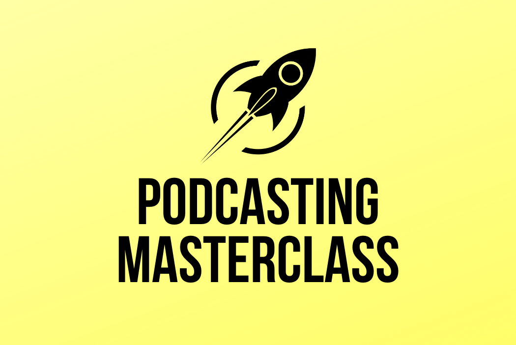 Podcasting Masterclass