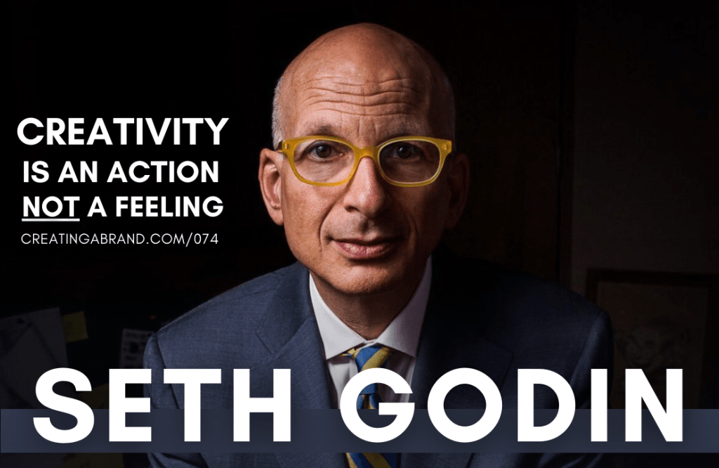 Seth Godin on the Creating a Brand Podcast