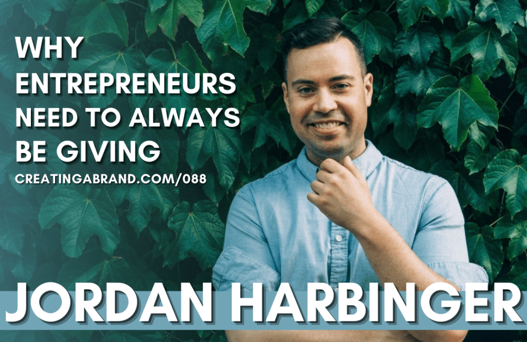 Why Entrepreneurs Need to Always Be Giving with Jordan Harbinger