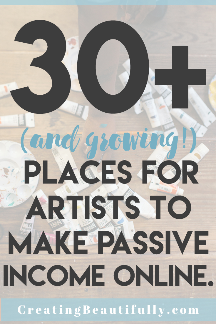 30+ (and growing) places for artists to make passive income online
