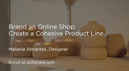 FREE Class: Brand an Online Shop: Create a Cohesive Product Line -- This is a 30-minute class on developing cohesive product lines. Perfect for independent makers and creative businesses, you'll learn lessons from real-world experience — as well as business and merchandising essentials — to grow your shop and your brand.